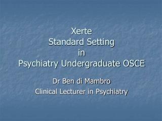 Xerte Standard Setting in Psychiatry Undergraduate OSCE