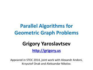 Parallel Algorithms for Geometric Graph Problems