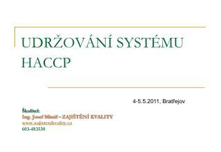 UDRŽOVÁNÍ SYSTÉMU HACCP