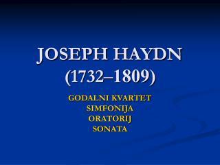 JOSEPH HAYDN (1732 ?1809)