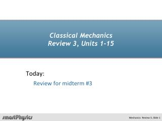 Classical Mechanics Review 3, Units 1-15