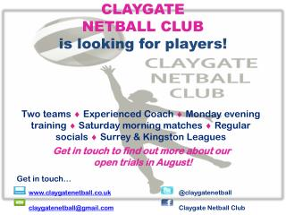 CLAYGATE  NETBALL  CLUB  is looking for players!