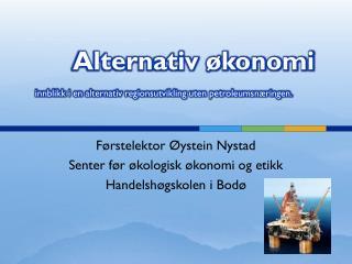 Alternativ �konomi innblikk i en alternativ regionsutvikling uten petroleumsn�ringen.