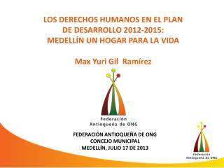 LOS DERECHOS HUMANOS EN EL PLAN DE DESARROLLO 2012-2015: MEDELLÍN UN HOGAR PARA LA  VIDA
