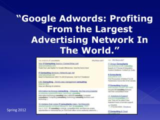 """Google  Adwords : Profiting From the Largest Advertising Network In The World."""