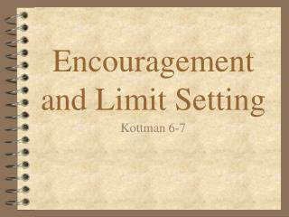 Encouragement and Limit Setting
