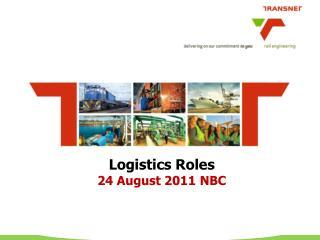 Logistics Roles 24 August 2011 NBC
