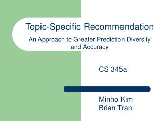 Topic-Specific Recommendation An Approach to Greater Prediction Diversity and Accuracy