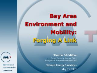 Bay Area Environment and Mobility: Forging A Link