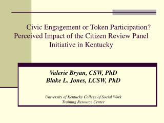 Valerie Bryan, CSW, PhD   Blake L. Jones, LCSW, PhD University of Kentucky College of Social Work