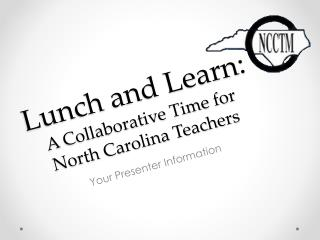 Lunch and Learn:  A Collaborative Time for  North Carolina Teachers