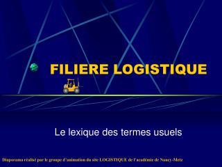 FILIERE LOGISTIQUE