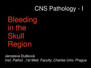 CNS Pathology - I