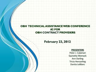 OBH   TECHNICAL ASSISTANCE WEB  CONFERENCE #2 FOR OBH  CONTRACT  PROVIDERS