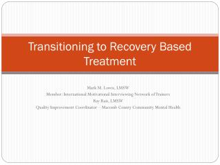 Transitioning to Recovery Based Treatment