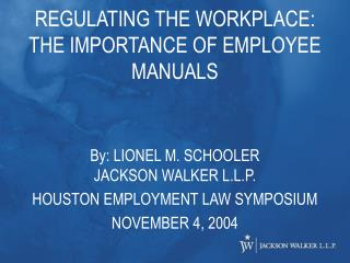 REGULATING THE WORKPLACE: THE IMPORTANCE OF EMPLOYEE MANUALS