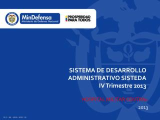 SISTEMA DE DESARROLLO ADMINISTRATIVO  SISTEDA IV  Trimestre  2013