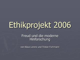 Ethikprojekt 2006