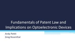 Fundamentals of Patent Law and Implications on Optoelectronic Devices