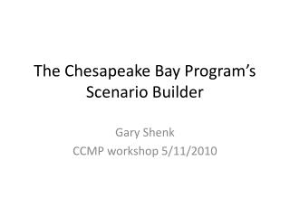 The Chesapeake Bay Program's Scenario Builder