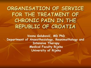 ORGANISATION OF SERVICE FOR THE TREATMENT OF CHRONIC PAIN IN THE REPUBLIC OF CROATIA