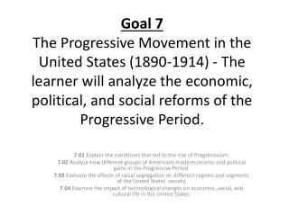 7.01  Explain the conditions that led to the rise of Progressivism.