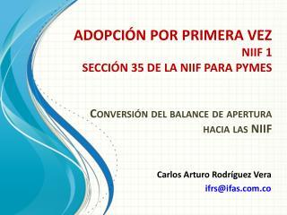 Carlos Arturo Rodríguez Vera ifrs@ifas.co