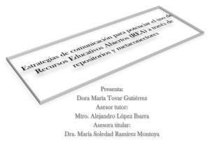 Presenta: Dora María Tovar Gutiérrez Asesor tutor: Mtro. Alejandro López Ibarra Asesora titular: