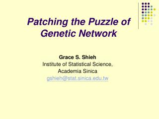 Patching the Puzzle of Genetic Network