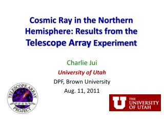 Cosmic Ray in the Northern Hemisphere: Results from the  Telescope Array  Experiment