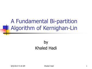 A Fundamental Bi-partition Algorithm of Kernighan-Lin