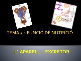TEMA 5 :  FUNCIÓ DE NUTRICIÓ