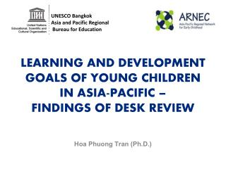 LEARNING AND DEVELOPMENT GOALS OF YOUNG CHILDREN IN ASIA-PACIFIC –  FINDINGS OF DESK REVIEW