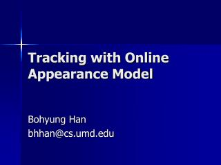 Tracking with Online Appearance Model
