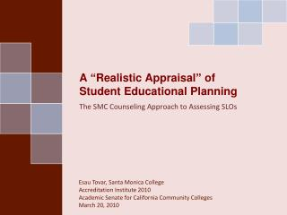 "A ""Realistic Appraisal"" of Student Educational Planning"