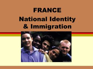 FRANCE National Identity & Immigration