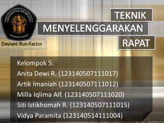 Kelompok 5 : Anita Dewi R. (123140507111017) Artik Imaniah (123140507111012)