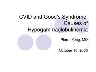 CVID and Good s Syndrome: Causes of Hypogammaglobulinemia