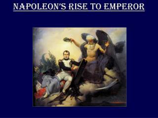 NAPOLEON'S RISE TO EMPEROR