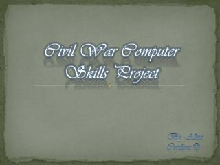 Civil War Computer Skills Project