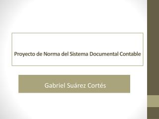 Proyecto de Norma del Sistema Documental Contable