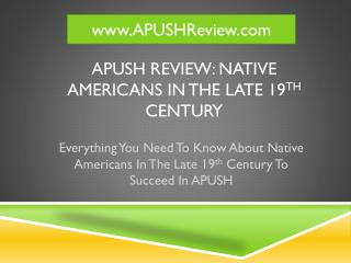 APUSH Review: Native Americans In The Late 19 th  Century