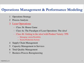 1	Operations Strategy 2	Process Analysis 3	Lean Operations Class 3b: House Game