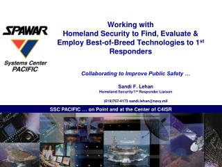 Working with Homeland Security to Find, Evaluate  Employ Best-of-Breed Technologies to 1st Responders