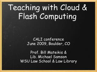Teaching with Cloud & Flash Computing
