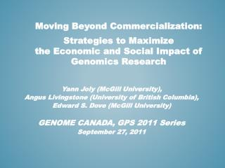 Yann Joly (McGill  University ),  Angus Livingstone (University of British Columbia),