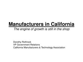 Manufacturers in California The engine of growth is still in the shop
