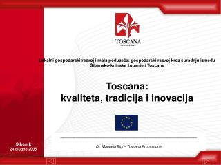 __________________________________________________ Dr. Manuela Bigi � Toscana Promozione