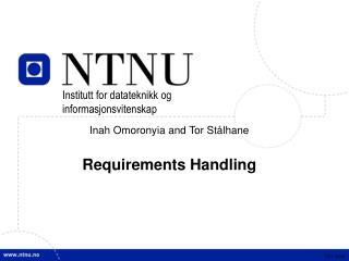 Inah Omoronyia and Tor Stålhane Requirements Handling