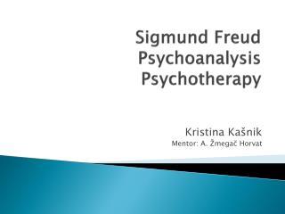 Sigmund Freud Psychoanalysis Psychotherap y
